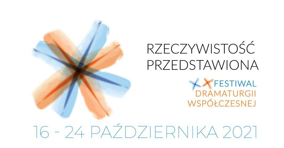 """XX Festiwal Dramaturgii Współczesnej """"Rzeczywistość przedstawiona"""" Zabrze 2021"""